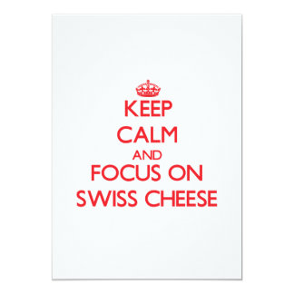 Keep Calm and focus on Swiss Cheese 5x7 Paper Invitation Card