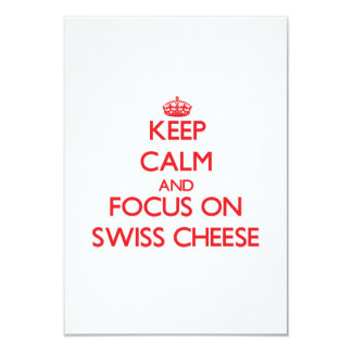 Keep Calm and focus on Swiss Cheese 3.5x5 Paper Invitation Card