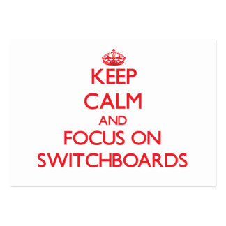 Keep Calm and focus on Switchboards Business Card