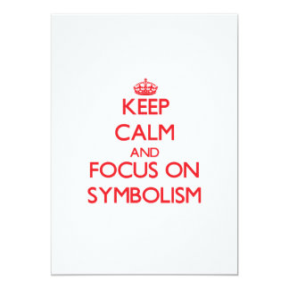 Keep Calm and focus on Symbolism 5x7 Paper Invitation Card