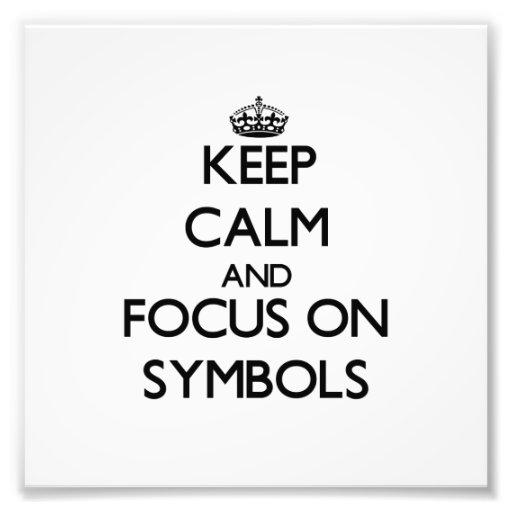Keep Calm and focus on Symbols Art Photo