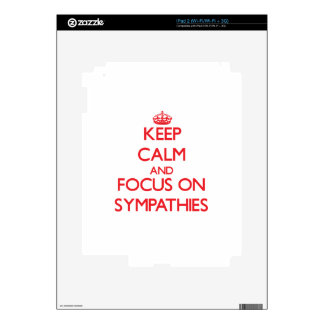 Keep Calm and focus on Sympathies Decal For The iPad 2