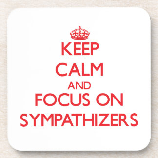 Keep Calm and focus on Sympathizers Coasters