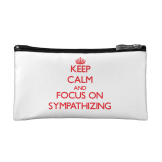 Keep Calm and focus on Sympathizing Cosmetic Bag