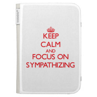 Keep Calm and focus on Sympathizing Kindle 3G Cover