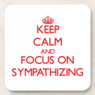 Keep Calm and focus on Sympathizing Drink Coaster