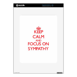 Keep Calm and focus on Sympathy Skin For The iPad