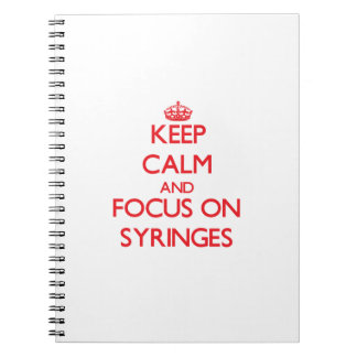 Keep Calm and focus on Syringes Note Books