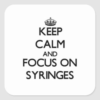 Keep Calm and focus on Syringes Sticker