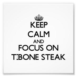 Keep Calm and focus on T-Bone Steak Photo Art