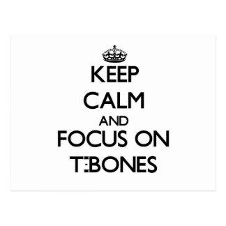 Keep Calm and focus on T-Bones Postcard