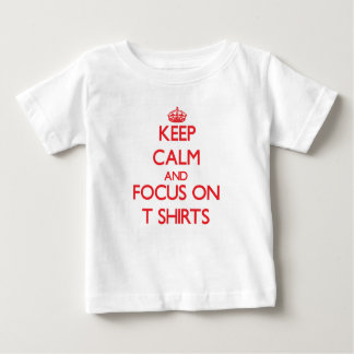 Keep Calm and focus on T-Shirts