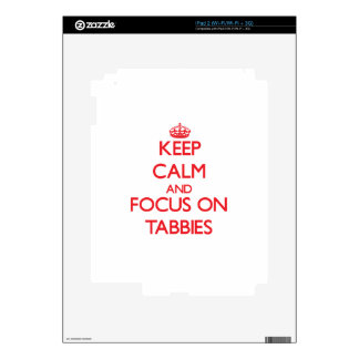 Keep Calm and focus on Tabbies Decals For The iPad 2
