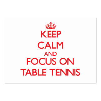 Keep Calm and focus on Table Tennis Large Business Cards (Pack Of 100)