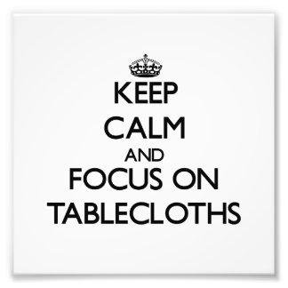Keep Calm and focus on Tablecloths Photo