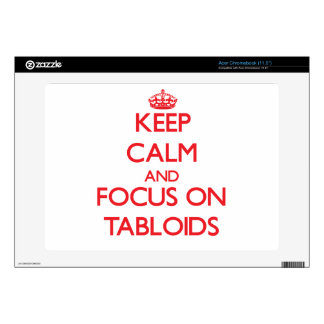 Keep Calm and focus on Tabloids Acer Chromebook Decals