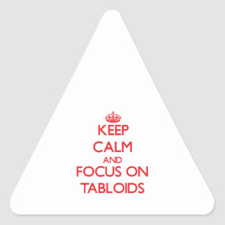 Keep Calm and focus on Tabloids Stickers