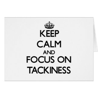 Keep Calm and focus on Tackiness Greeting Cards