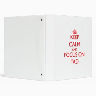 Keep Calm and focus on Tad Binder