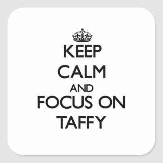 Keep Calm and focus on Taffy Sticker