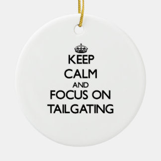 Keep Calm and focus on Tailgating Christmas Ornament