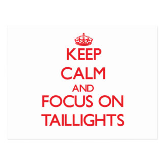 Keep Calm and focus on Taillights Post Cards