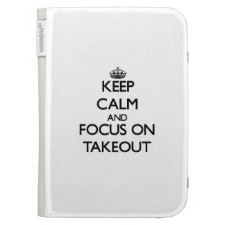 Keep Calm and focus on Takeout Kindle Keyboard Case