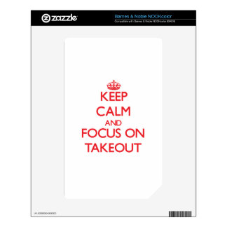 Keep Calm and focus on Takeout NOOK Color Decals