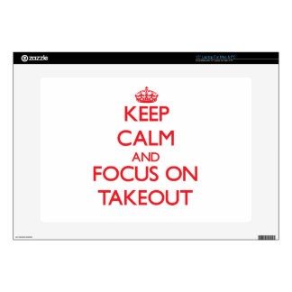 Keep Calm and focus on Takeout Decal For Laptop