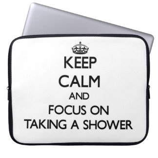 Keep Calm and focus on Taking A Shower Laptop Computer Sleeve