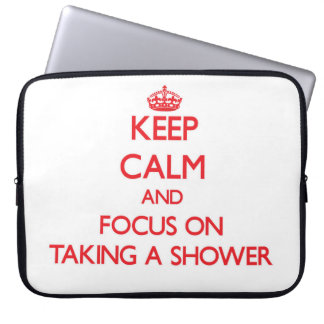 Keep Calm and focus on Taking A Shower Laptop Sleeve