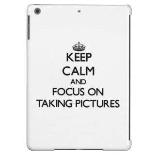 Keep Calm and focus on Taking Pictures Cover For iPad Air