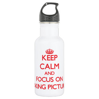 Keep Calm and focus on Taking Pictures 18oz Water Bottle
