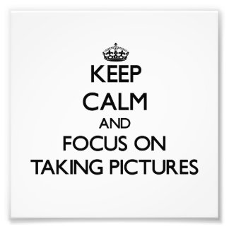 Keep Calm and focus on Taking Pictures Photo Print