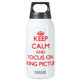 Keep Calm and focus on Taking Pictures 10 Oz Insulated SIGG Thermos Water Bottle