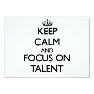 Keep Calm and focus on Talent 5x7 Paper Invitation Card