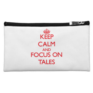 Keep Calm and focus on Tales Makeup Bags