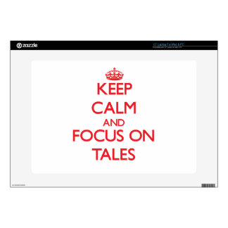 Keep Calm and focus on Tales Laptop Decals