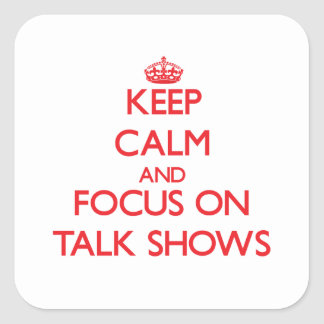 Keep Calm and focus on Talk Shows Sticker