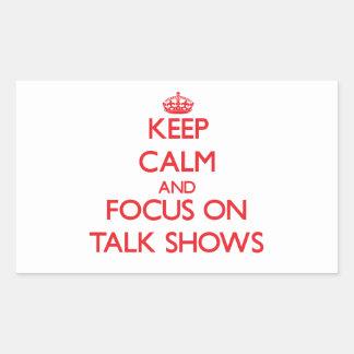 Keep Calm and focus on Talk Shows Rectangular Sticker