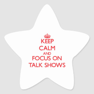 Keep Calm and focus on Talk Shows Stickers