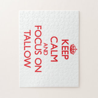 Keep Calm and focus on Tallow Jigsaw Puzzles