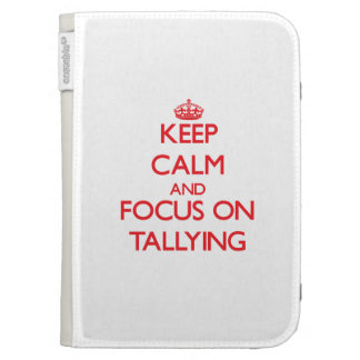 Keep Calm and focus on Tallying Kindle Covers