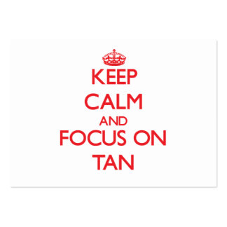 Keep Calm and focus on Tan Business Cards