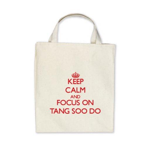 Keep calm and focus on Tang Soo Do Tote Bag