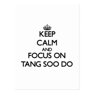 Keep calm and focus on Tang Soo Do Postcards