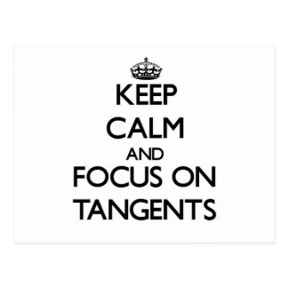 Keep Calm and focus on Tangents Postcards