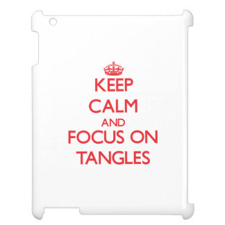 Keep Calm and focus on Tangles Case For The iPad 2 3 4