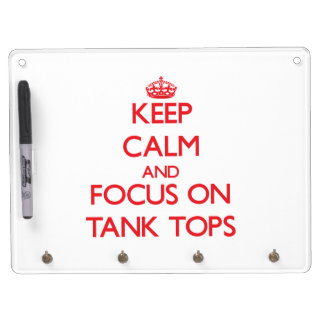 Keep Calm and focus on Tank Tops Dry-Erase Boards
