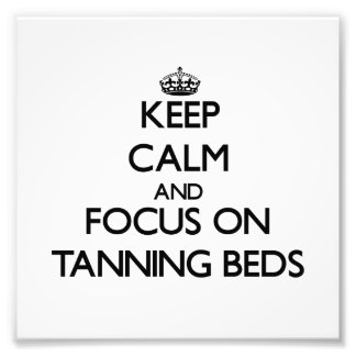 Keep Calm and focus on Tanning Beds Photo Print